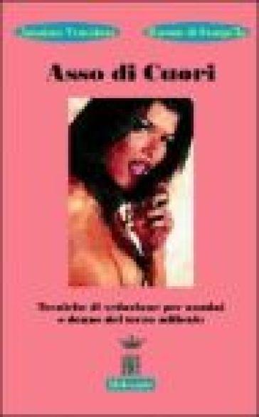 Asso di cuori. Tecniche di seduzione per uomini e donne del terzo millennio - Barone di Scarpello   Jonathanterrington.com