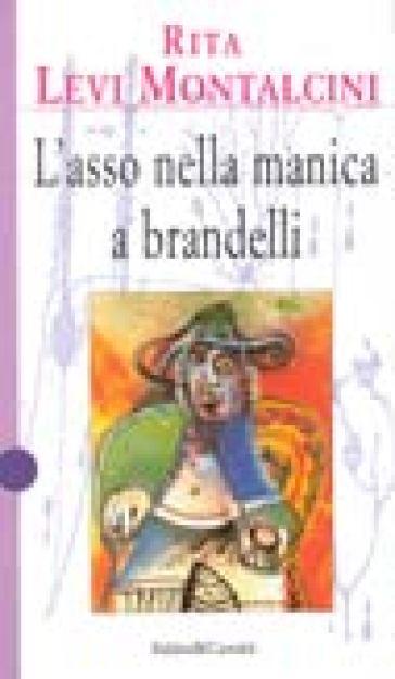 Asso nella manica a brandelli (L') - Rita Levi-Montalcini |