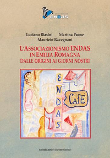 L'Associazione Endas in Emilia Romagna dalle origini ai giorni nostri - Luciano Biasini | Kritjur.org