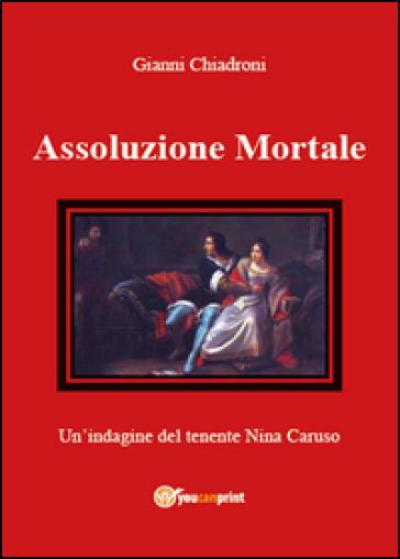 Assoluzione mortale - Gianni Chiadroni  