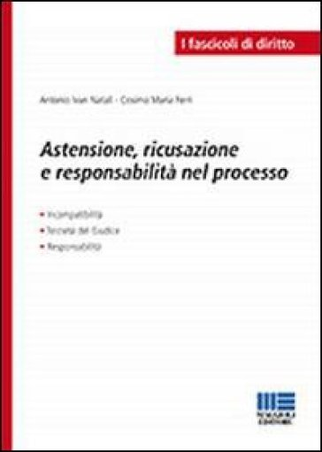 Astensione, ricusazione e responsabilità nel processo - Maria Ferri Cosimo  