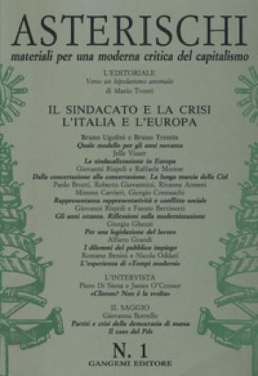 Asterischi. Materiali per una moderna critica del capitalismo (1993). 1: Il sindacato e la crisi. L'Italia e l'Europa