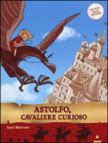 Astolfo, cavaliere curioso. Storie nelle storie. Ediz. illustrata - Sara Marconi |