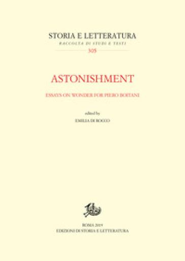 Astonishment. Essays on wonder for Piero Boitani. Ediz. italiana e inglese - E. Di Rocco | Kritjur.org