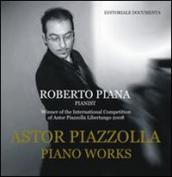 Astor Piazzolla. Piano works. Con CD Audio