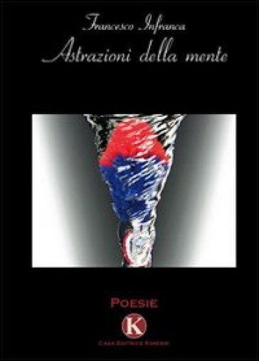 Astrazioni della mente - Francesco Infranca |
