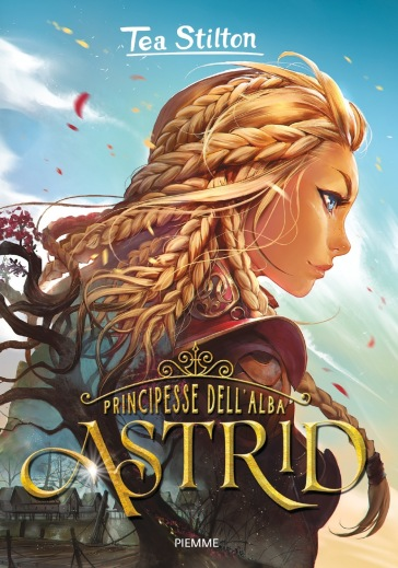 Astrid. Principesse dell'Alba - Tea Stilton  