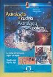 Astrologia e cucina. La dieta del benessere segno per segno-Astrology and cookery. Healthy diet sign by sign
