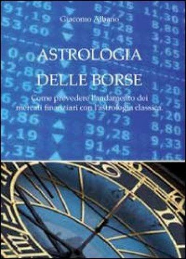 Astrologia delle borse - Giacomo Albano   Jonathanterrington.com