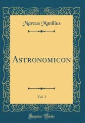 Astronomicon, Vol. 3 (Classic Reprint)