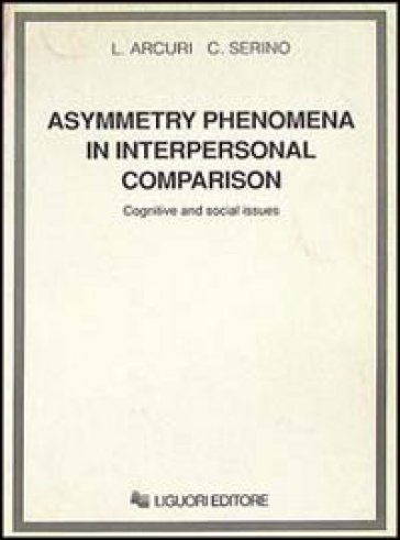 Asymmetry phenomena in interpersonal comparison. Cognitive and social issues