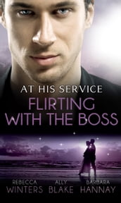 At His Service: Flirting with the Boss: Crazy about her Spanish Boss / Hired: The Boss s Bride / Blind Date with the Boss