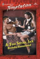 At Your Service, Jack (Mills & Boon Temptation)