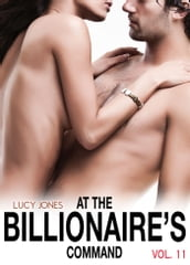 At the Billionaire s Command - Vol. 11