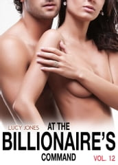 At the Billionaire s Command - Vol. 12