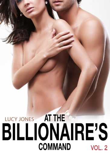 At the Billionaires Command Vol. 2