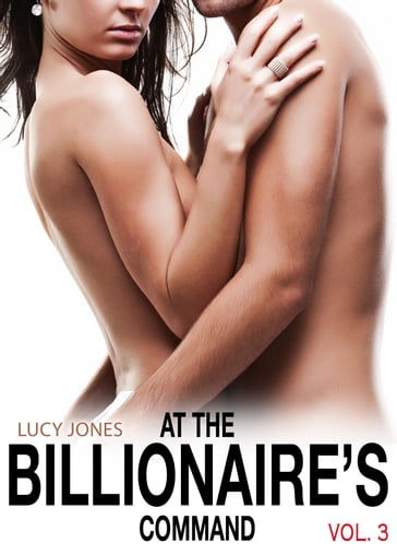 At the Billionaires Command Vol. 3