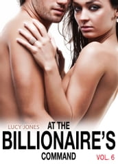 At the Billionaires Command - Vol. 6