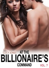 At the Billionaires Command - Vol. 7