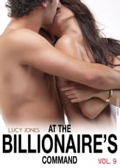 At the Billionaires Command - Vol. 9