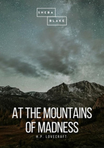 At the mountains of madness - Howard Phillips Lovecraft | Kritjur.org