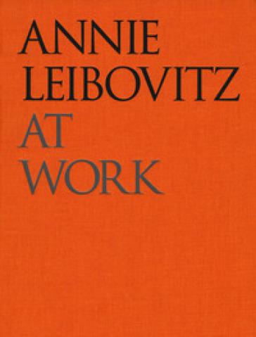 At work. Ediz. illustrata - Annie Leibovitz   Jonathanterrington.com