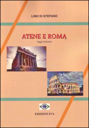 Atene e Roma. Saggi letterari - Lino Di Stefano | Rochesterscifianimecon.com