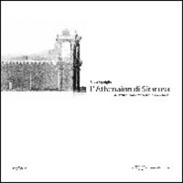L'Athenaion di Siracusa, una lettura stratigrafica tra storia e segni. Ediz. italiana e inglese - Silvia Sgariglia |