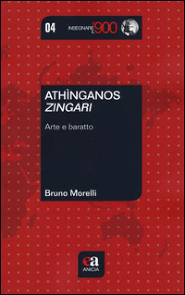 Athìnganos-Zingari. Arte e baratto - Bruno Morelli | Ericsfund.org
