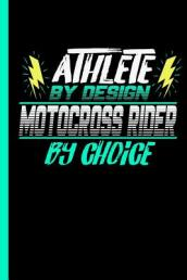 Athlete by Design Motocross Rider by Choice