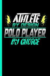 Athlete by Design Polo Player by Choice