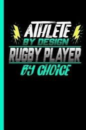 Athlete by Design Rugby Player by Choice