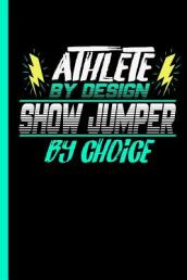 Athlete by Design Show Jumper by Choice