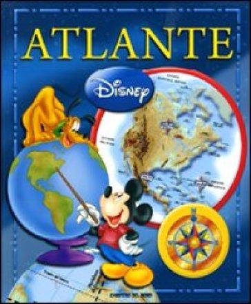 Atlante Disney. Ediz. illustrata