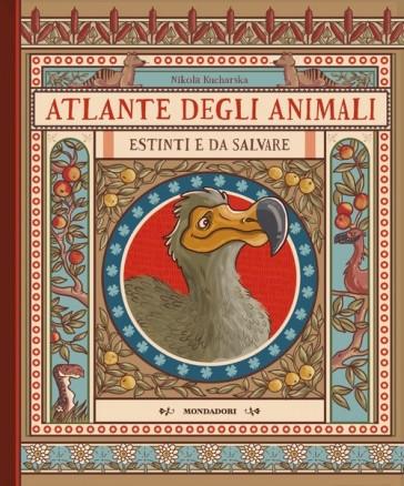 Atlante degli animali estinti e da salvare. Ediz. a colori - Nikola Kucharska | Thecosgala.com