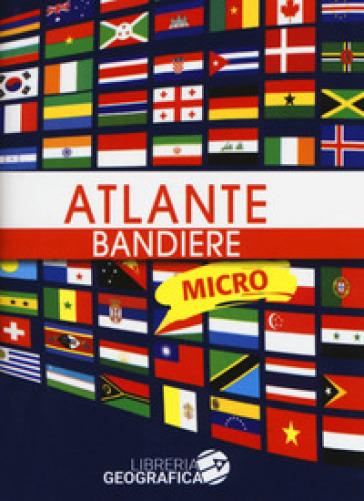 Atlante bandiere micro. Ediz. a colori -  pdf epub
