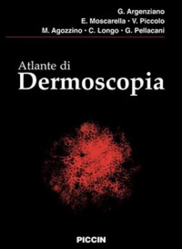 Atlante di dermoscopia - G. Argenziano |