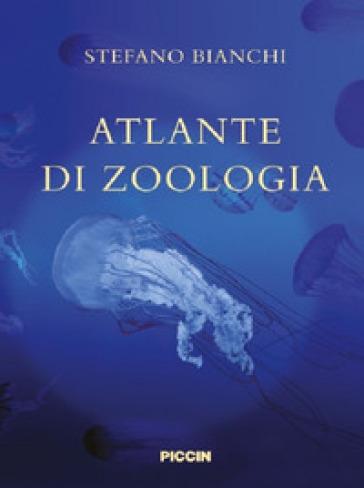 Atlante di zoologia - Stefano Bianchi |