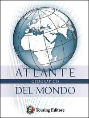 Atlante geografico del mondo. Ediz. lusso -  pdf epub