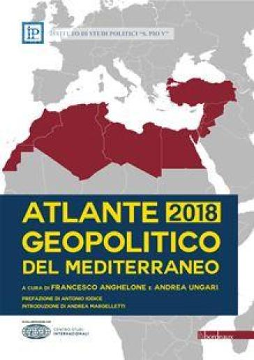 Atlante geopolitico del Mediterraneo 2018 - F. Anghelone | Rochesterscifianimecon.com