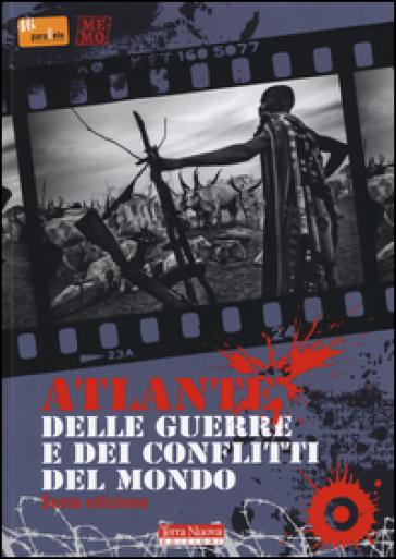Atlante delle guerre e dei conflitti del mondo - Associazione culturale 46° Parallelo | Jonathanterrington.com