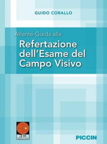Atlante-guida alla refertazione dell'esame del campo visivo - Guido Corallo | Thecosgala.com