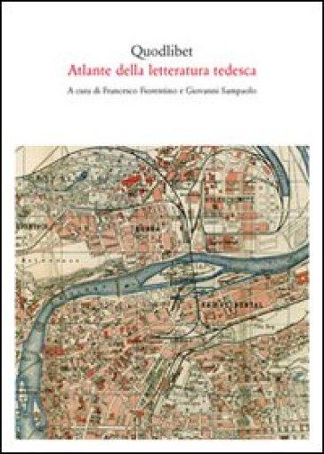 Atlante della letteratura tedesca - G. Sampaolo | Rochesterscifianimecon.com