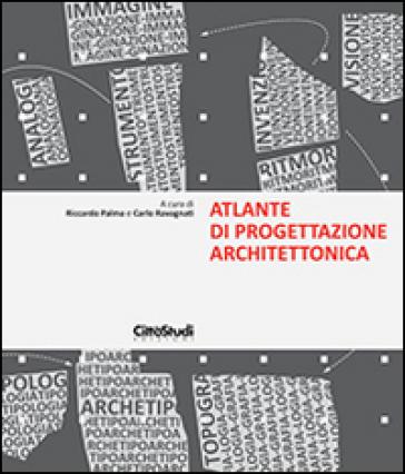 Atlante di progettazione architettonica - Riccardo Palma | Thecosgala.com