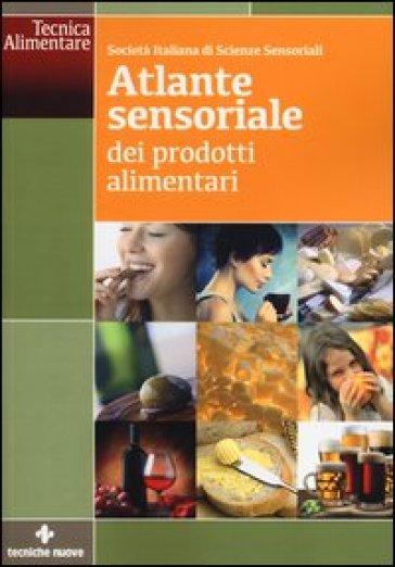 Atlante sensoriale dei prodotti alimentari - Società italiana di scienze sensoriali |