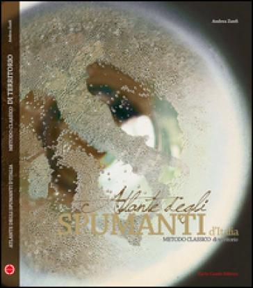 Atlante degli spumanti d'Italia. Metodo italiano - Andrea Zanfi pdf epub