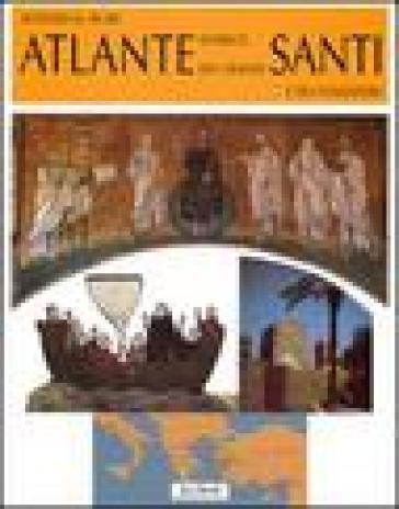 Atlante storico dei grandi santi e dei fondatori - Antonio Maria Sicari  