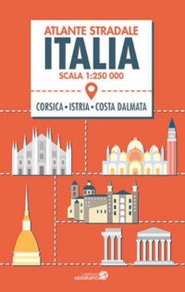 Atlante stradale Italia 1:250.000. Con Corsica, Istria e costa dalmata