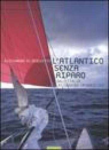 L'Atlantico senza riparo. Dall'Italia ai Caraibi in Hobie cat - Alessandro Di Benedetto   Jonathanterrington.com