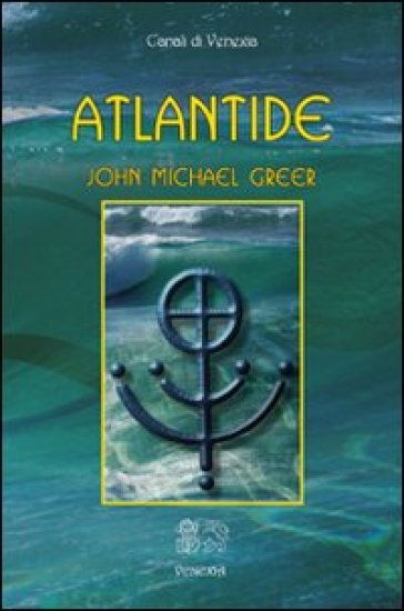 Atlantide - John Michael Greer  